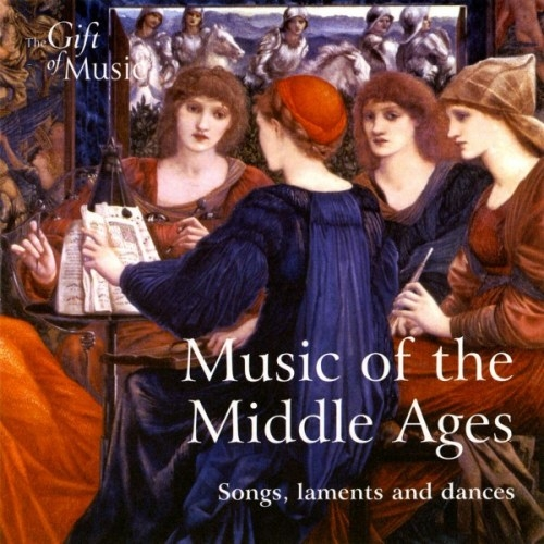 Music Of The Middle Ages - Songs, Laments And Dances CD